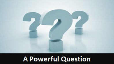 Powerful business question